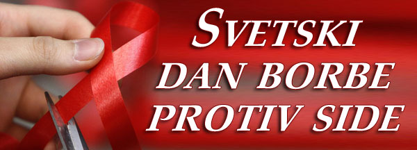 1 DECEMBAR 2015g.-SVETSKI DAN BORBE PROTIV AIDS-a
